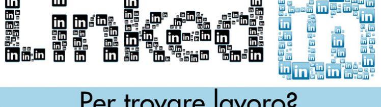 Linkedin trovare lavoro